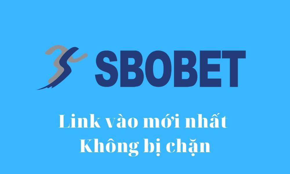 Link vào SBOBET mới nhất không bị chặn