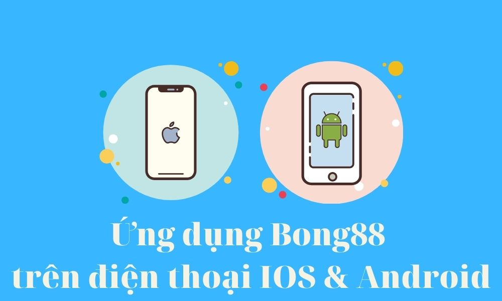 Ứng dụng Bong88