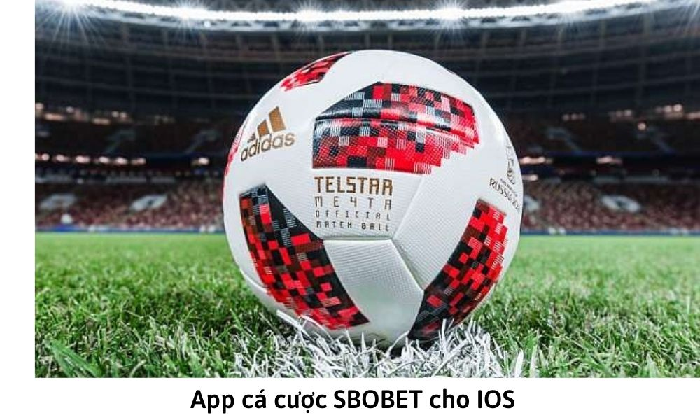 App cá cược SBOBET cho IOS