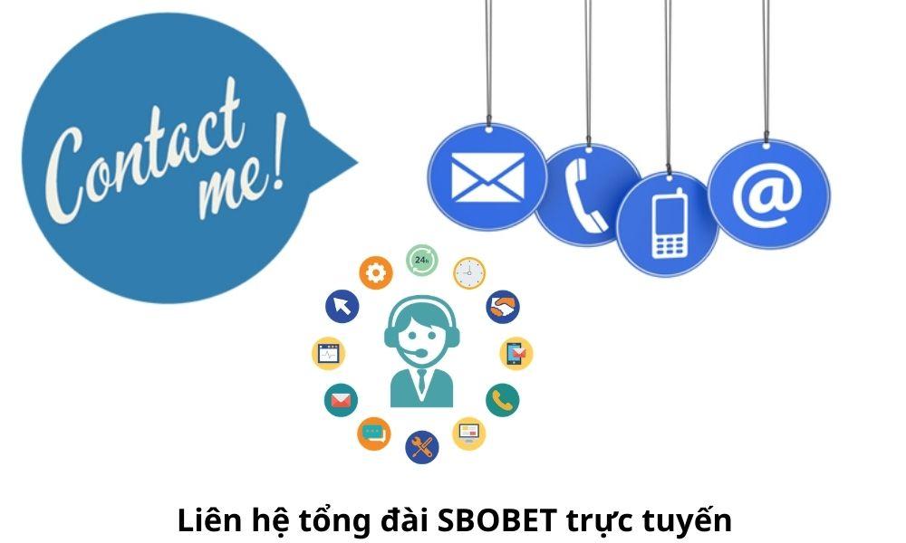 Liên hệ tổng đài SBOBET trực tuyến