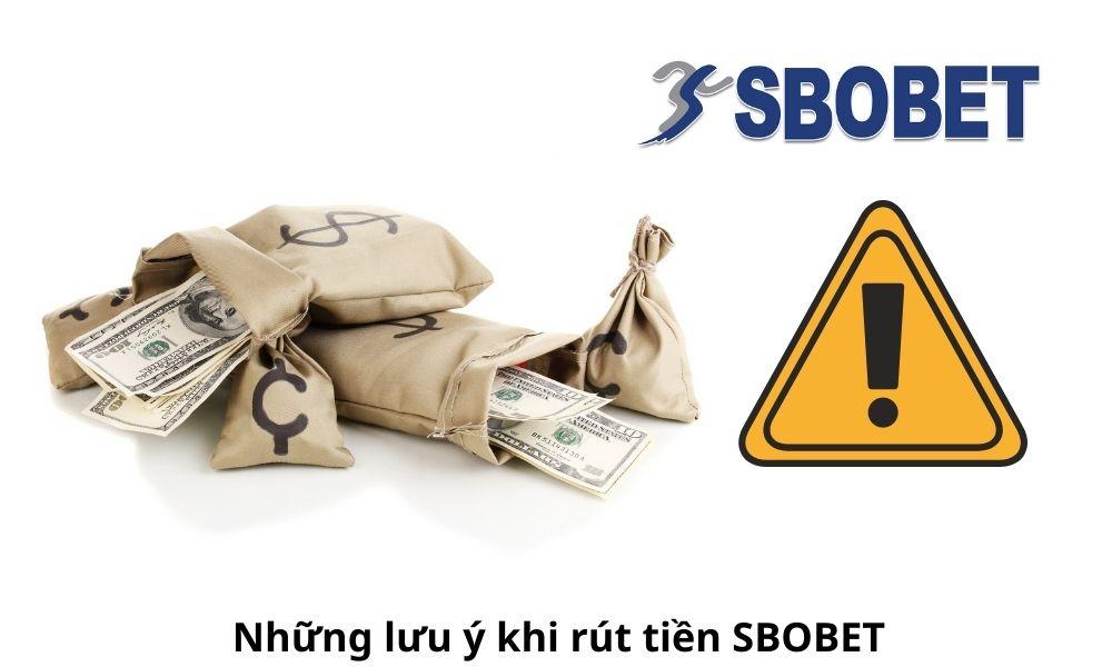 Những lưu ý khi rút tiền SBOBET