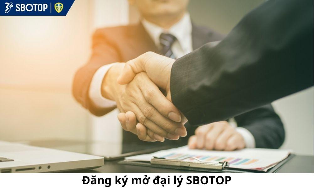 Đăng ký mở đại lý SBOTOP