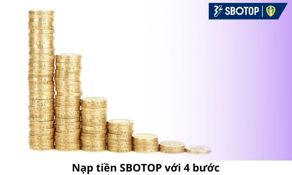 Nạp tiền SBOTOP với 4 bước
