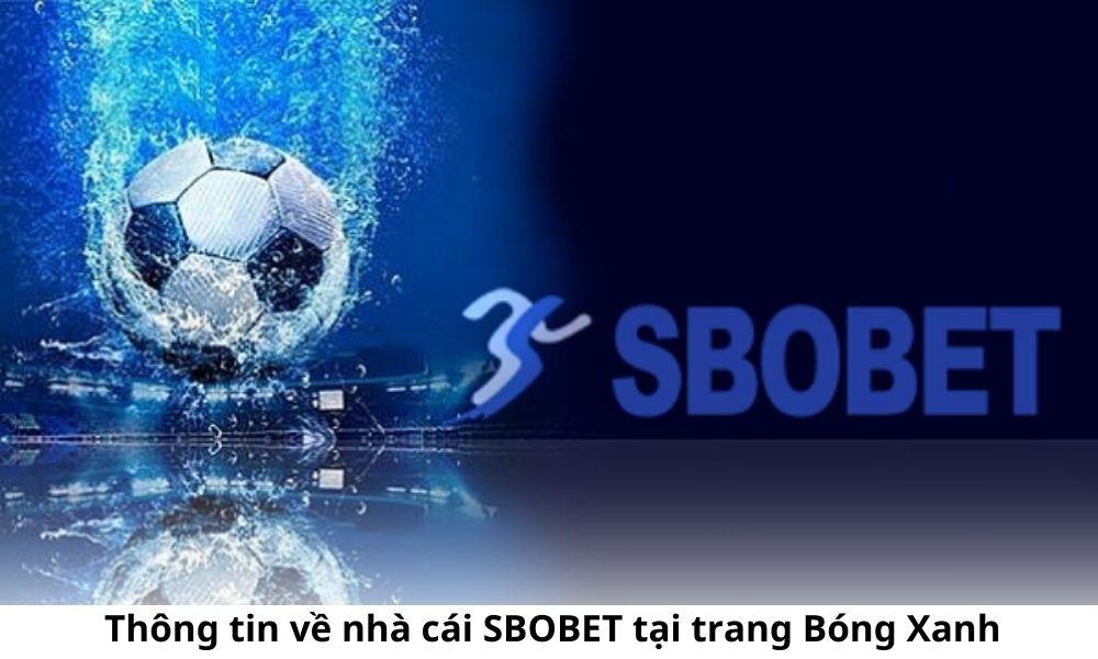 Thông tin về nhà cái SBOBET tại trang Bóng Xanh