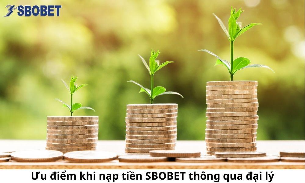Ưu điểm khi nạp tiền SBOBET thông qua đại lý